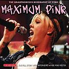 Maximum Pink the unauthorised biography of Pink