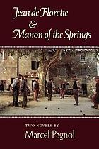 The water of the hills : Jean de Florette & Manon of the springs : two novels