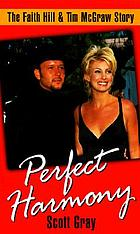 Perfect harmony : the Faith Hill & Tim McGraw story