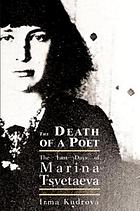 The death of a poet : the last days of Marina Tsvetaeva