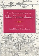 The correspondence of John Cotton Junior