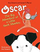 Oscar : the big adventure of a little sock monkey