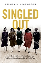 Singled out : how two million British women survived without men after the First World War