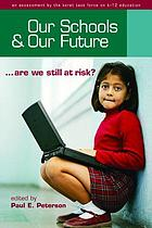 Our schools and our future : --are we still at risk?