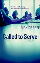 Called to serve : creating and nurturing the effective volunteer board