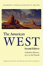 The American West : a modern history, 1900 to the present