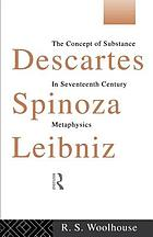 Descartes, Spinoza, Leibniz : the concept of substance in seventeenth-century metaphysics