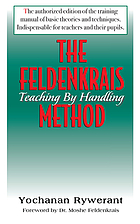 The Feldenkrais method : teaching by handling