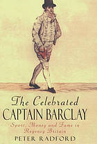 The celebrated Captain Barclay : sport, money and fame in Regency Britain