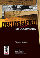 Declassified : 50 top-secret documents that changed history