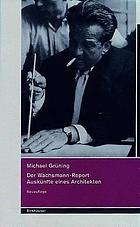 Der Wachsmann-Report : Auskünfte eines Architekten