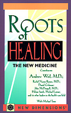 Roots of healing : the new medicine