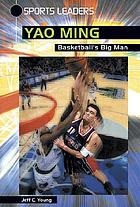 Yao Ming : basketball's big man