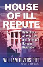 House of ill repute : reflections on war, lies, and America's ravaged reputation