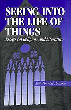 Seeing into the life of things : essays on literature and religious experience