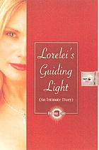 Lorelei's Guiding light : an intimate diary