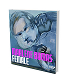 Marlene Dumas : Female : in Kooperation mit der Sammlung Garnatz = a collaboration with the Sammlung Garnatz
