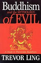 Buddhism and the mythology of evil; a study in Theravāda Buddhism