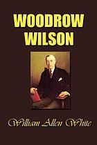 Woodrow Wilson : the man, his times, and his task