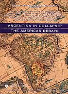 Argentina in collapse? : the Americas debate