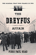 The Dreyfus affair : the scandal that tore France in two