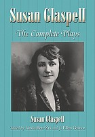 Susan Glaspell : the complete plays