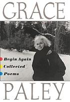 Begin again : collected poems