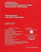 Nineteenth IEEE/CPMT International Electronics Manufacturing Technology Symposium, October 14-16, 1996, Austin, Texas, USA