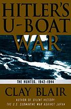 Hitler's U-boat war : the hunted, 1942-1945