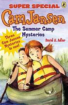 Cam Jansen and the summer camp mysteries : a super special