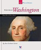 George Washington : our first president