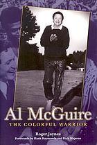 Al McGuire : the colorful warrior