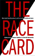 The race card : white guilt, Black resentment, and the assault on truth and justice
