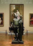 Michael Asher : George Washington at the Art Institute of Chicago, 1979 and 2005