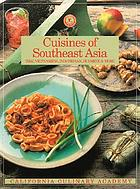 Cuisines of Southeast Asia : Thai, Vietnamese, Indonesian, Burmese & more
