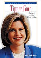 Tipper Gore : activist, author, photographer