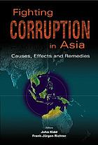 Fighting corruption in Asia : causes, effects, and remedies