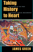 Taking history to heart : the power of the past in building social movements