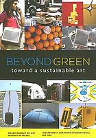 Beyond green : toward a sustainable art