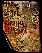 Maps of the ancient sea kings; evidence of advanced civilization in the ice age
