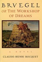 Bruegel, or, The workshop of dreams