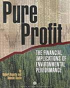 Pure profit : the financial implications of environmental performance