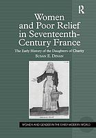 Women and poor relief in seventeenth-century France : the early history of the Daughters of Charity