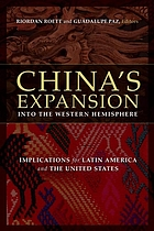 China's expansion into the western hemisphere : implications for Latin America and the United States