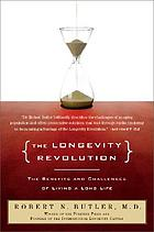 The longevity revolution : the benefits and challenges of living a long life