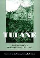 Tulane : the emergence of a modern university, 1945-1980