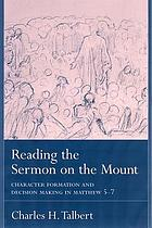 Reading the Sermon on the mount : character formation and decision making in Matthew 5-7