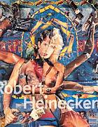 Robert Heinecken, photographist : a thirty five year retrospective