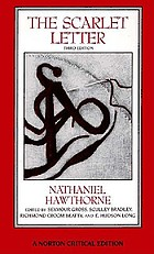 The scarlet letter : an authoritative text, backgrounds and sources, criticism