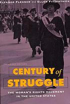 Century of struggle : the woman's rights movement in the United States